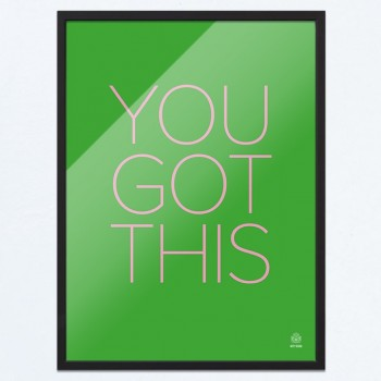 Arty-Shock poster 'You Got This'